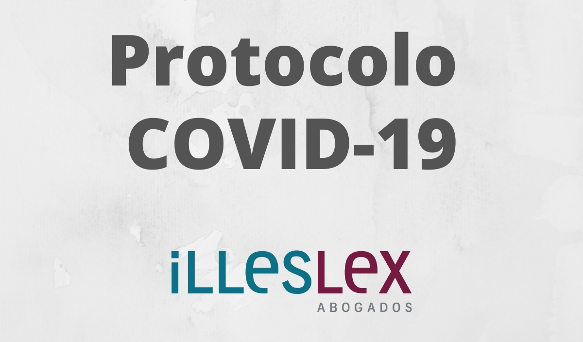 Protocol of action against covid-19 at Illeslex Lawyers